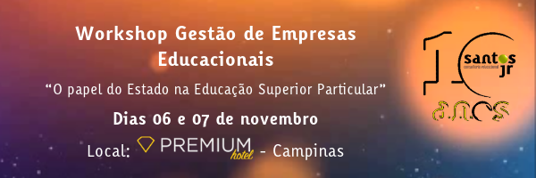 Workshop Gestão de Empresas Educacionais - O papel do Estado na Superior Particular