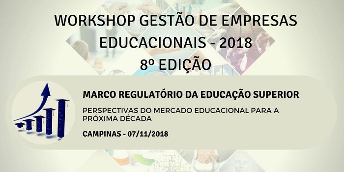 Workshop Gestão de Empresas Educacionais -2018 - 8º Edição
