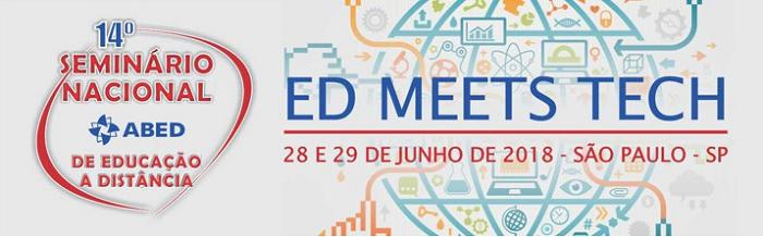 14º SENAED -Seminário Nacional ABED de Educação a Distância é ''ED MEETS TECH''